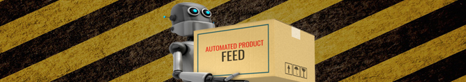 Automatic Product Feeds: Good or Bad